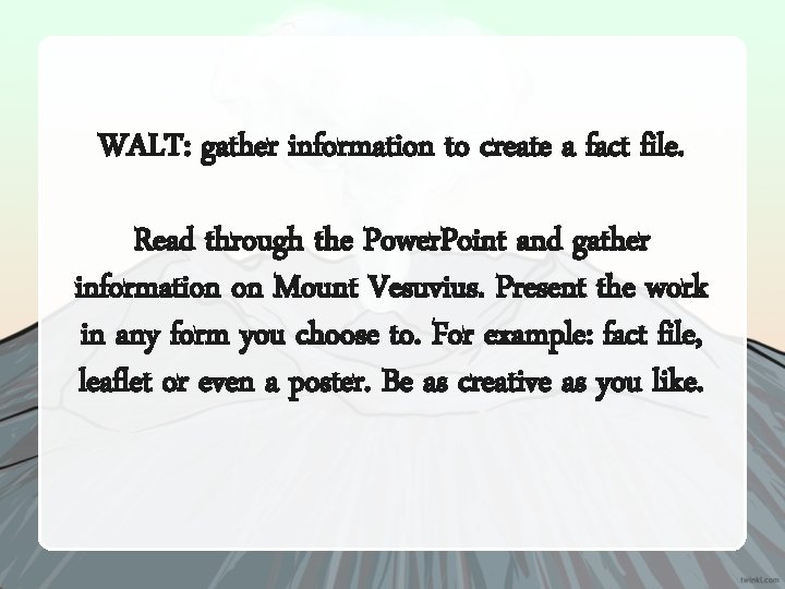WALT: gather information to create a fact file. Read through the Power. Point and
