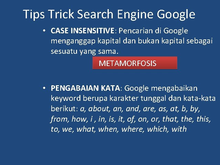 Tips Trick Search Engine Google • CASE INSENSITIVE: Pencarian di Google menganggap kapital dan