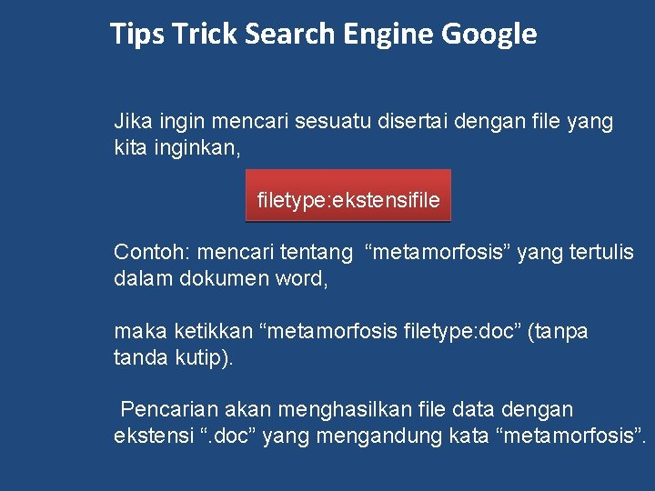 Tips Trick Search Engine Google Jika ingin mencari sesuatu disertai dengan file yang kita