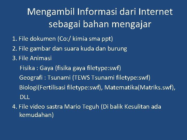 Mengambil Informasi dari Internet sebagai bahan mengajar 1. File dokumen (Co: / kimia sma