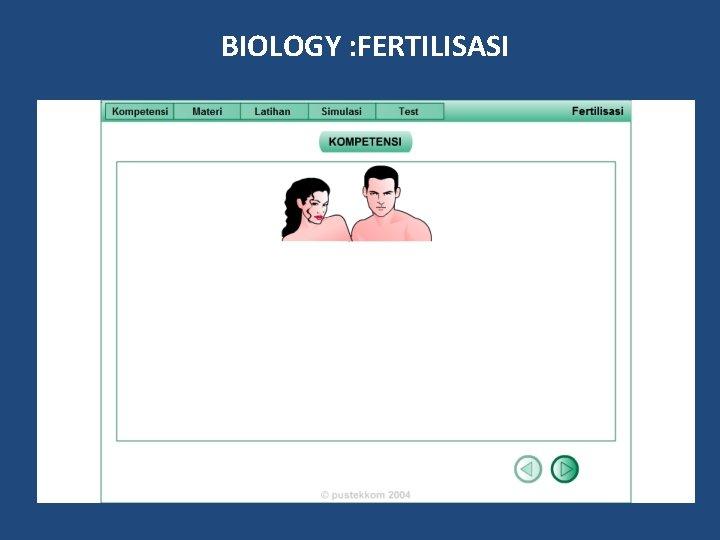 BIOLOGY : FERTILISASI