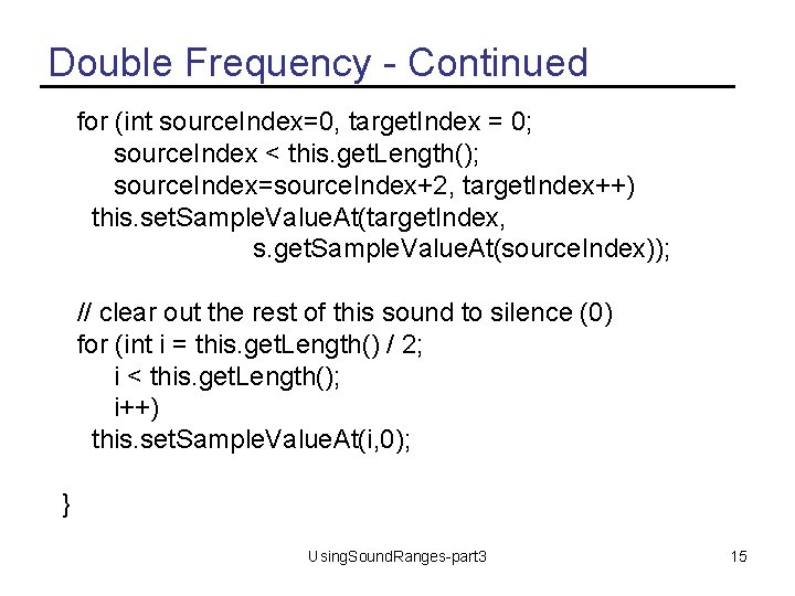 Double Frequency - Continued for (int source. Index=0, target. Index = 0; source. Index