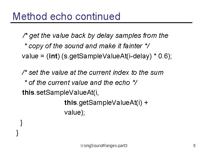 Method echo continued /* get the value back by delay samples from the *
