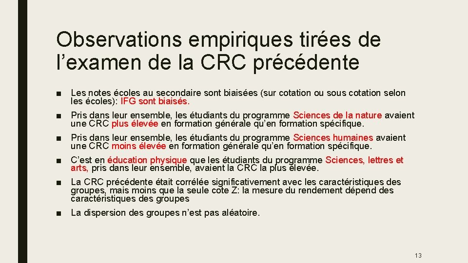 Observations empiriques tirées de l'examen de la CRC précédente ■ Les notes écoles au