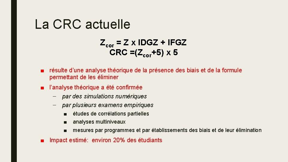 La CRC actuelle Zcor = Z x IDGZ + IFGZ CRC =(Zcor+5) x 5