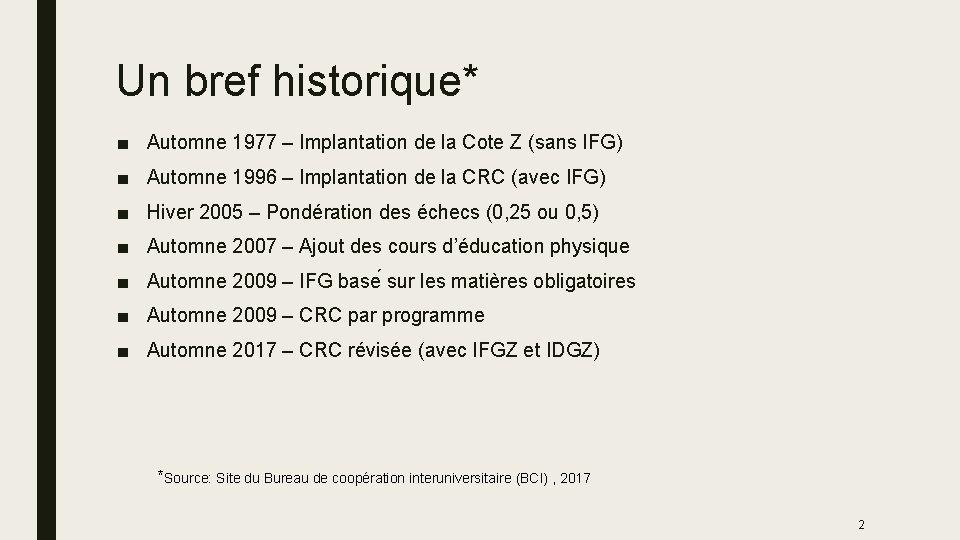 Un bref historique* ■ Automne 1977 – Implantation de la Cote Z (sans IFG)