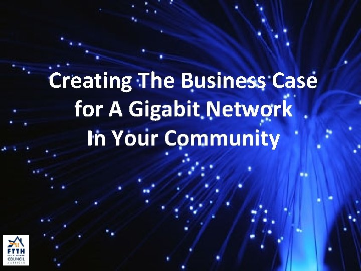 Creating The Business Case for A Gigabit Network In Your Community
