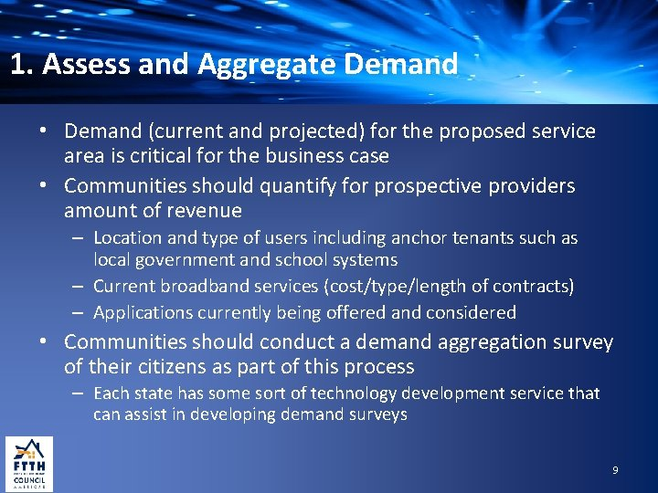 1. Assess and Aggregate Demand • Demand (current and projected) for the proposed service