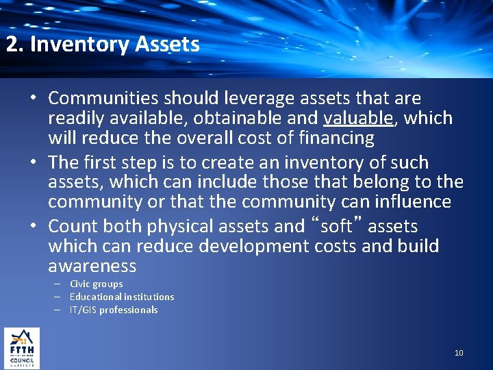 2. Inventory Assets • Communities should leverage assets that are readily available, obtainable and