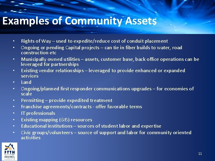 Examples of Community Assets • • • Rights of Way – used to expedite/reduce