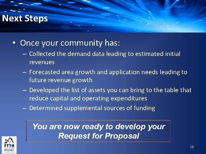 Next Steps • Once your community has: – Collected the demand data leading to