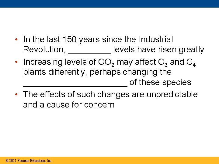 • In the last 150 years since the Industrial Revolution, _____ levels have