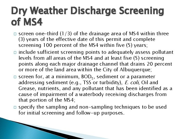 Dry Weather Discharge Screening of MS 4 � � screen one-third (1/3) of the