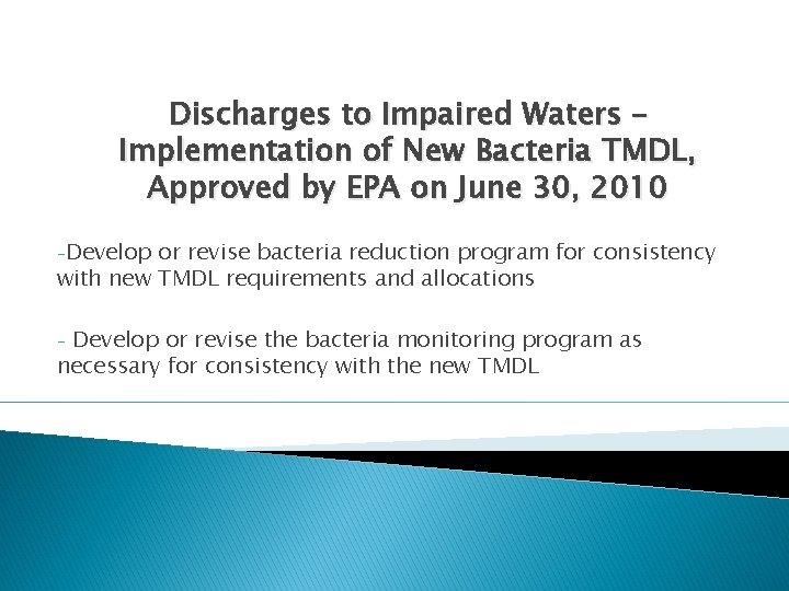 Discharges to Impaired Waters – Implementation of New Bacteria TMDL, Approved by EPA on