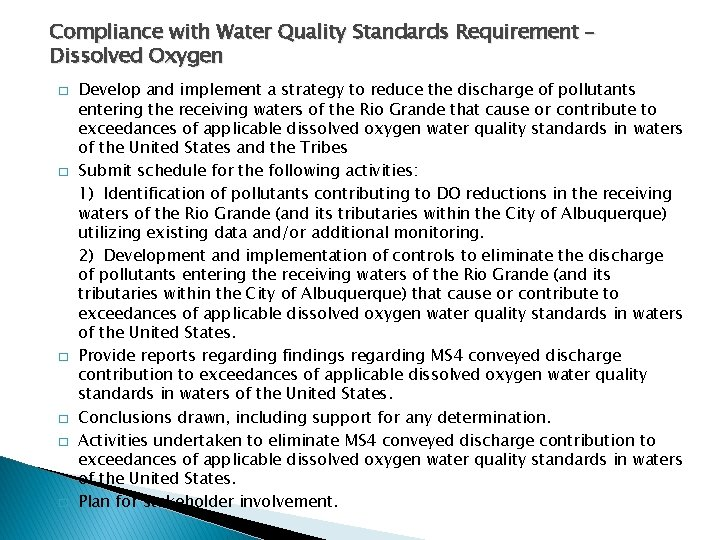 Compliance with Water Quality Standards Requirement – Dissolved Oxygen � � � Develop and