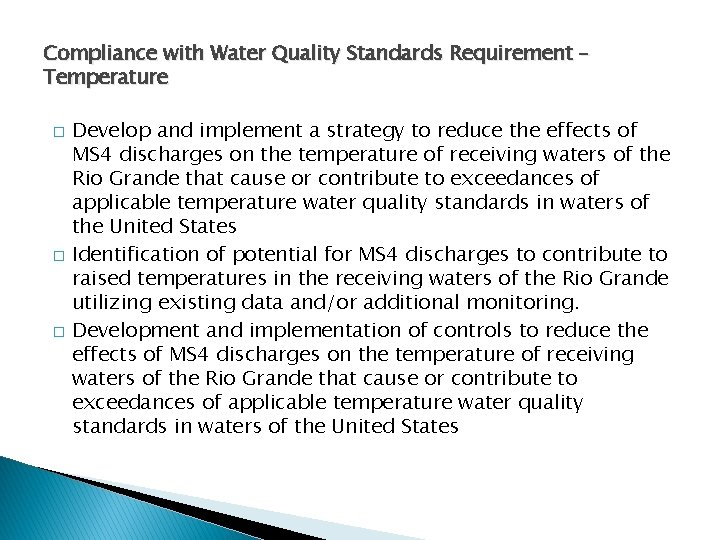 Compliance with Water Quality Standards Requirement – Temperature � � � Develop and implement