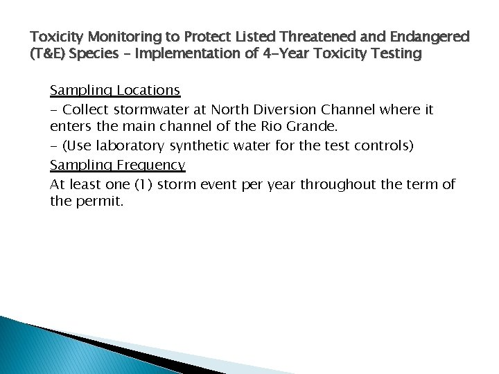 Toxicity Monitoring to Protect Listed Threatened and Endangered (T&E) Species – Implementation of 4