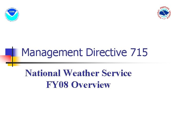 Management Directive 715 National Weather Service FY 08 Overview