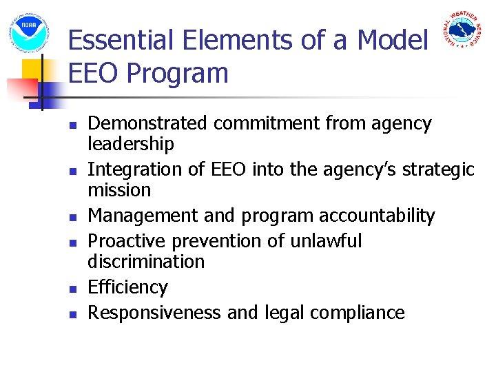 Essential Elements of a Model EEO Program n n n Demonstrated commitment from agency