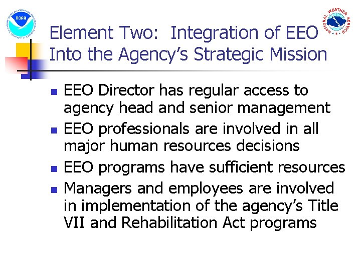 Element Two: Integration of EEO Into the Agency's Strategic Mission n n EEO Director