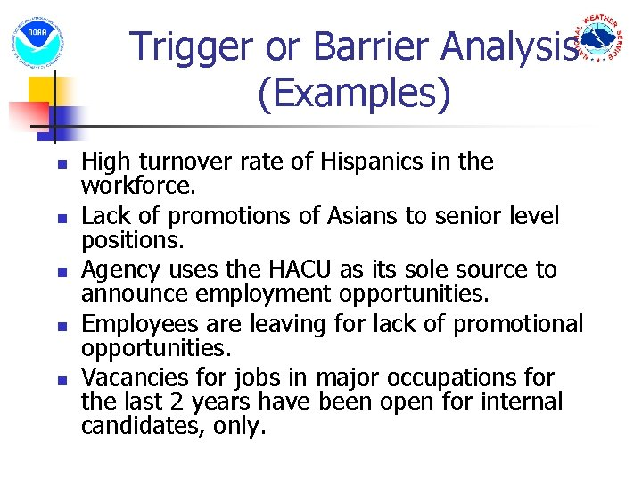 Trigger or Barrier Analysis (Examples) n n n High turnover rate of Hispanics in