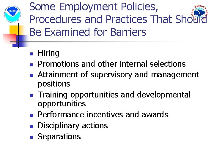 Some Employment Policies, Procedures and Practices That Should Be Examined for Barriers n n