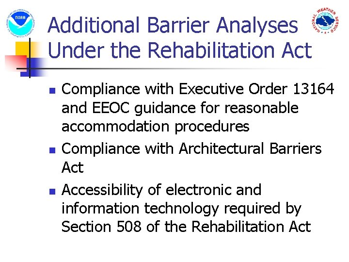 Additional Barrier Analyses Under the Rehabilitation Act n n n Compliance with Executive Order