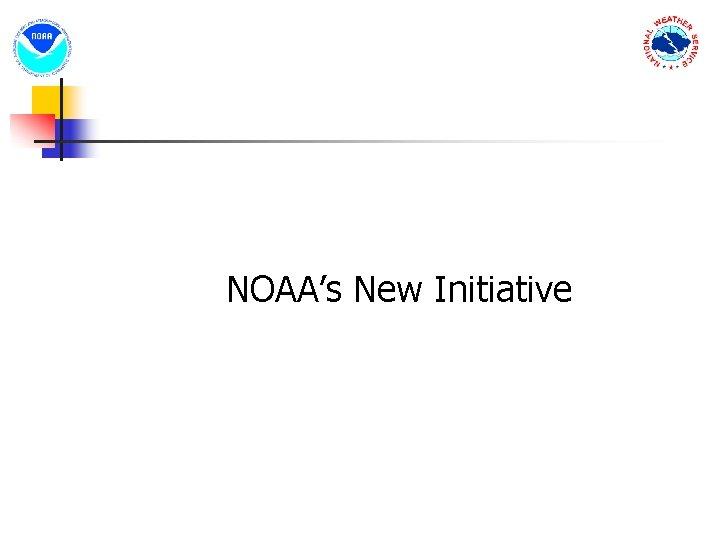 NOAA's New Initiative