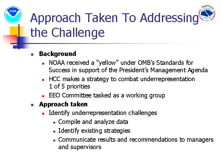 """Approach Taken To Addressing the Challenge n n Background n NOAA received a """"yellow"""""""