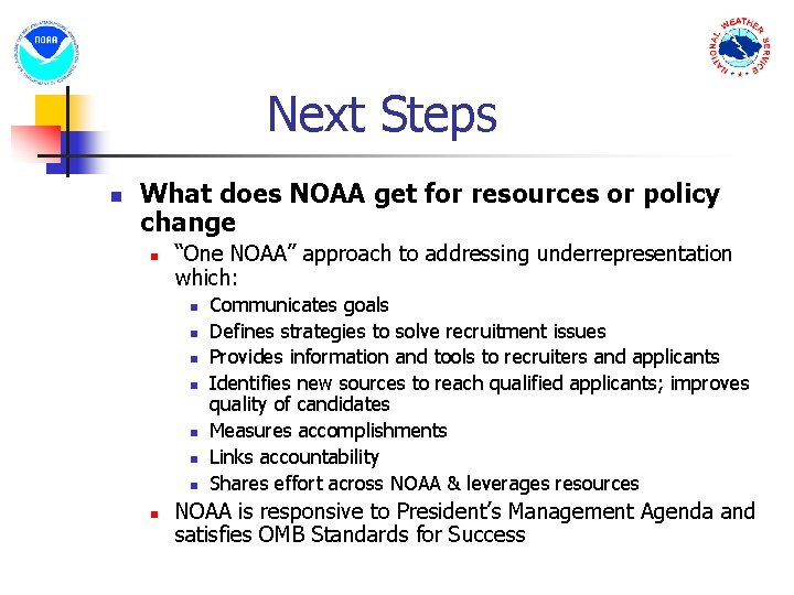 """Next Steps n What does NOAA get for resources or policy change n """"One"""