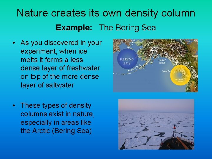 Nature creates its own density column Example: The Bering Sea • As you discovered