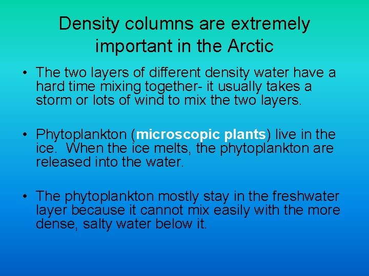 Density columns are extremely important in the Arctic • The two layers of different
