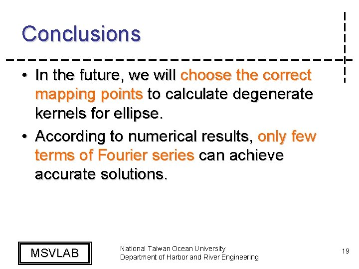 Conclusions • In the future, we will choose the correct mapping points to calculate