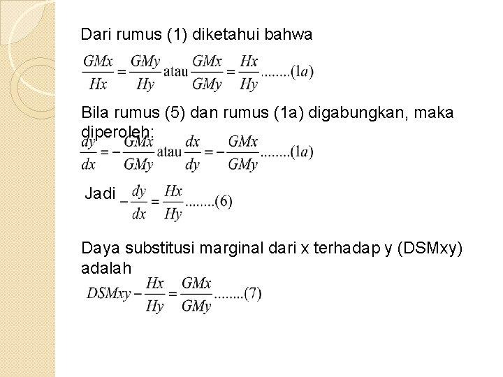 Dari rumus (1) diketahui bahwa Bila rumus (5) dan rumus (1 a) digabungkan, maka