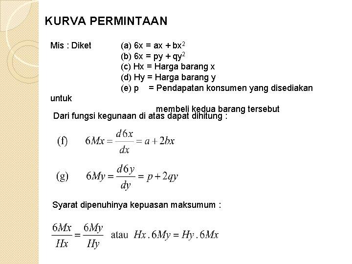 KURVA PERMINTAAN Mis : Diket (a) 6 x = ax + bx 2 (b)