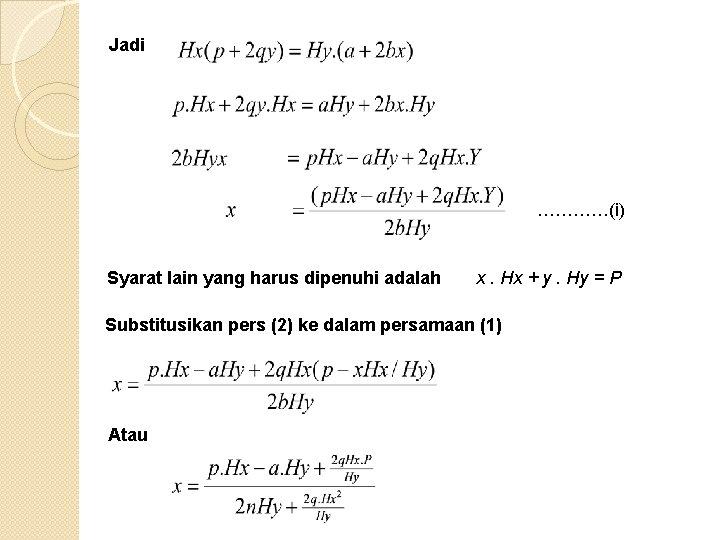 Jadi …………(i) Syarat lain yang harus dipenuhi adalah x. Hx + y. Hy =