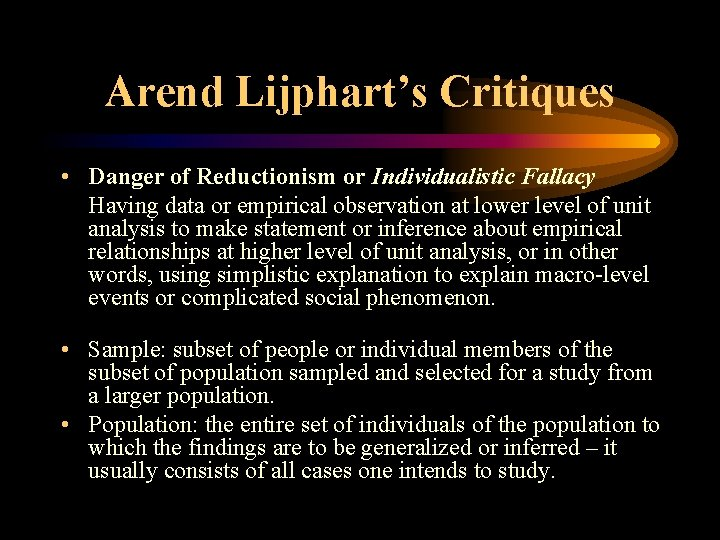 Arend Lijphart's Critiques • Danger of Reductionism or Individualistic Fallacy Having data or empirical