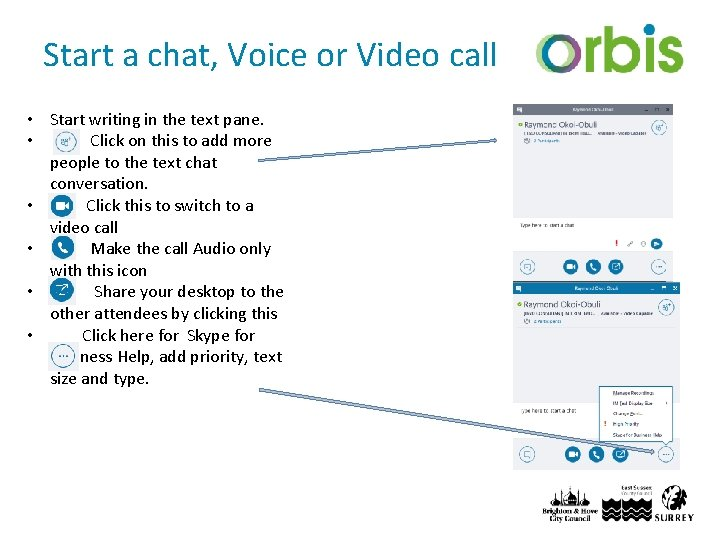 Start a chat, Voice or Video call • Start writing in the text pane.