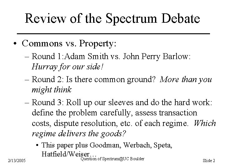 Review of the Spectrum Debate • Commons vs. Property: – Round 1: Adam Smith