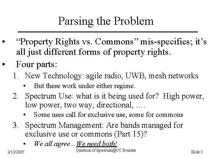"""Parsing the Problem • • """"Property Rights vs. Commons"""" mis-specifies; it's all just different"""