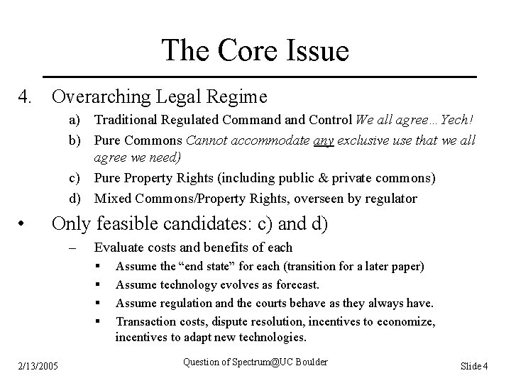 The Core Issue 4. Overarching Legal Regime a) Traditional Regulated Command Control We all