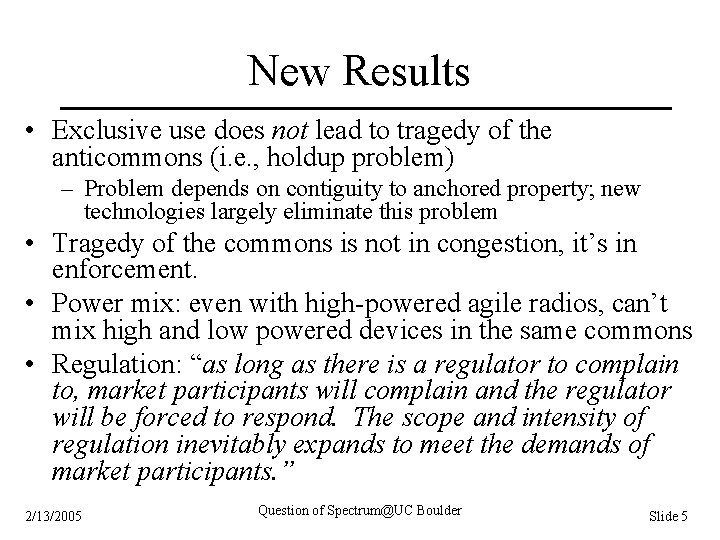 New Results • Exclusive use does not lead to tragedy of the anticommons (i.