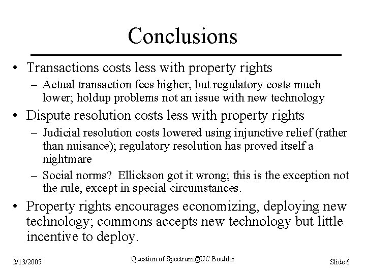 Conclusions • Transactions costs less with property rights – Actual transaction fees higher, but