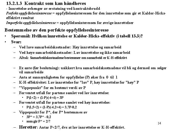 13. 2. 1. 3 Kontrakt som kan håndheves - Innrettelse avhenger av erstatning ved