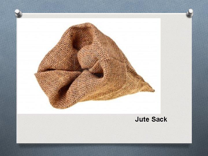 Jute Sack