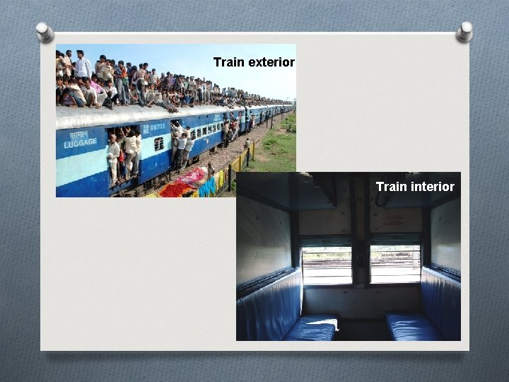 Train exterior Train interior