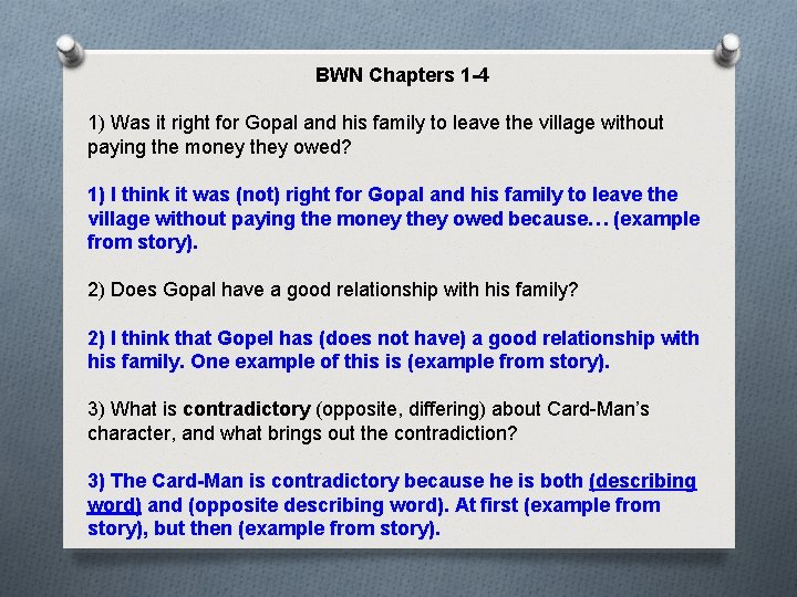 BWN Chapters 1 -4 1) Was it right for Gopal and his family to