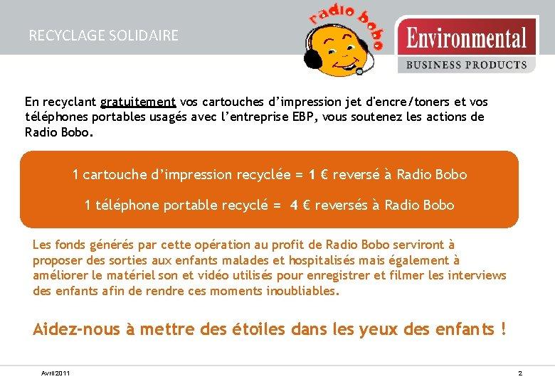RECYCLAGE SOLIDAIRE En recyclant gratuitement vos cartouches d'impression jet d'encre/toners et vos téléphones portables