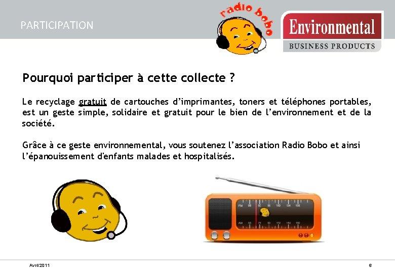 PARTICIPATION Pourquoi participer à cette collecte ? Le recyclage gratuit de cartouches d'imprimantes, toners