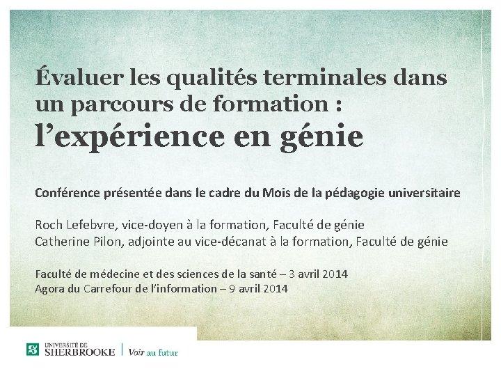 Évaluer les qualités terminales dans un parcours de formation : l'expérience en génie Conférence